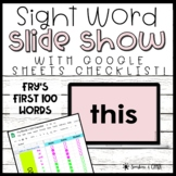 Sight Word Slide Show | Fry's First 100 | Google Sheets Checklist for Tracking