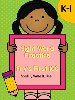 Sight Word Spell It, Write It, Use It - Fry First 100 Practice