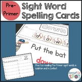 Sight Word Spelling Cards and Worksheets - PRE-PRIMER Level