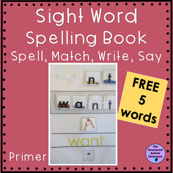 """Sight Word Spelling Task (Free 5 Words) """"Spell, Match, Write, Say"""" (Special Ed.)"""
