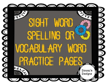 Sight Word, Spelling or Vocabulary Word Practice Pages