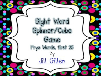 Sight Word Spinner or Cube Game - Frye first 25