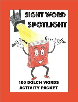Sight Word Spotlight:  100 Dolch Words Comprehensive Packet