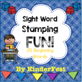 Sight Word Stamping FUN! (25 Fountas & Pinnell Beginning Words)