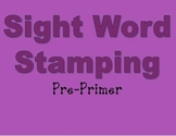 Sight Word Stamping: Pre-Primer