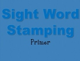 Sight Word Stamping: Primer