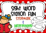 Sight Word Station Fun:  Systematic and Differentiated