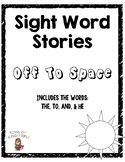 Sight Word Story List 1: Off To Space (the, to, and, he)