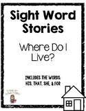 Sight Word Story List 4: Where Do I Live? (his, that, she, for)