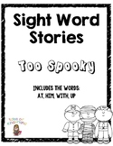 Sight Word Story List 6: Too Spooky (at, him, with, up)