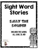 Sight Word Story List 7: Sally the Soldier (all, look, is, her)