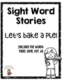 Sight Word Story List 8: Let's Make A Pie (there, some, out, as)