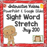 Sight Word Stretch - Fry 200 Gingerbread