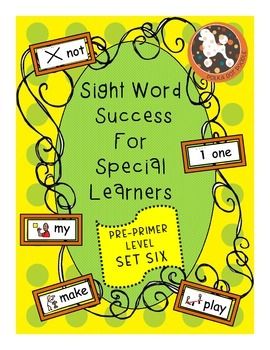 Sight Word Success for Special Learners Pre-Primer Dolch Words Set 6, Boardmaker