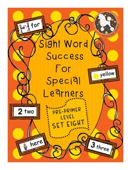 Sight Word Success for Special Learners Pre-Primer Dolch Words Set 8, Boardmaker