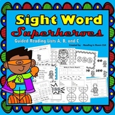 Sight Word Superheroes - Guided Reading Lists A, B, and C