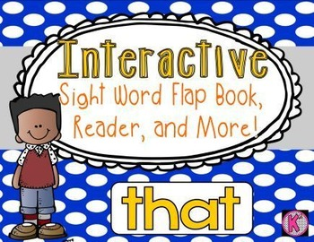 Sight Word: THAT- Interactive Flap Book, Reader, and More!