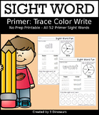 Sight Word Trace, Color and Write: Dolch Primer