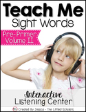 Teach Me Sight Words: Pre-Primer Volume II [Center with Printables & Audio]