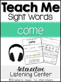 Teach Me Sight Words: COME [Interactive Center with Printables and Audio]