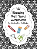 Sight Word Work #1 - 25 Engaging Worksheets - From Fry's Word List