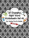 Sight Word Work #2 - 25 Engaging Worksheets - From Fry's Word List