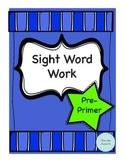 Sight Word Work: Pre-Primer