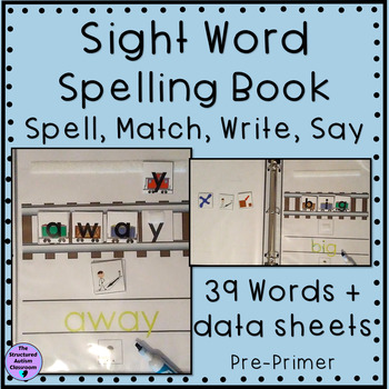 Sight Word Spelling Books- Spell, match, write (Autism and Special Education)