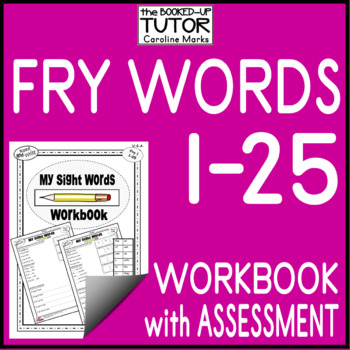 FRY Sight Word WORKBOOK Fluency Reading Writing 1-25 Plus Assessment No Prep