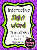 Interactive Sight Word Printables - Pre-K/Kindergarten/Preschool/PreK