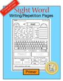 Sight Word Writing/Repetition Pages (Primer / Kindergarten)