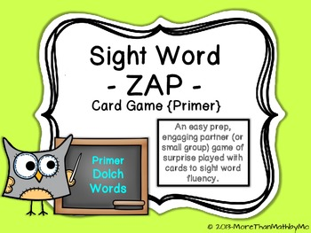 Sight Word - ZAP - Card Game {Primer}