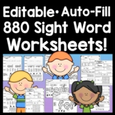 Sight Word Worksheets-Editable with Auto-Fill! {880 Sight Word Practice Pages}