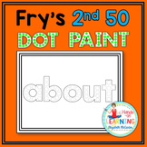 Fry's 2nd 50 Sight Word Dot Painting