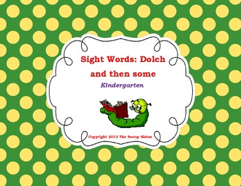 Sight Words: Dolch and then some (Kindergarten)