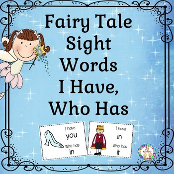 I Have Who Has Sight Words Games ~ Fairy Tale Themed~ Dolc