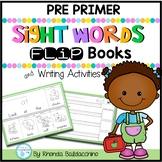 Sight Word Fluency PRE PRIMER Flip Books and Writing Activities