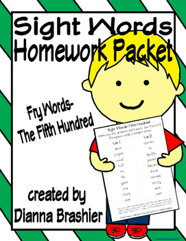 Sight Words (Fry Words)- The Fifth Hundred Word List Homework Packet