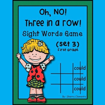 Sight Words Game: Oh, No! Three in a Row! (Set 3) First Grade