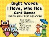 Sight Words I Have, Who Has Card Games (includes ALL Pre-primer Dolch words)