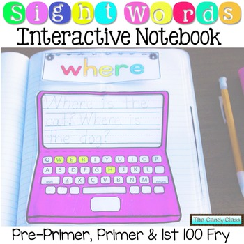 Sight Words Interactive Notebook: Pre-Primer, Primer & 1st 100 Fry Words