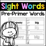 Sight Words Kindergarten Sight Words Worksheets - Pre-Primer List