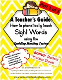 Sight Words Part 1 of 2 How to teach them Phonetically