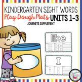Journeys Sight Word Play Dough Mats Kindergarten Units 1-6