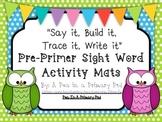 Sight Words (Say it, Build it, Trace it, Write it): Pre-Primer