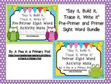 Sight Words (Say it, Build it, Trace it, Write it): Pre-Primer and Primer Bundle