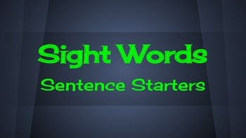 Sight Words - Sentence Starters