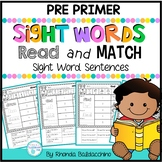 Read and Match  {Pre Primer Sight Words Sentences} NO PREP