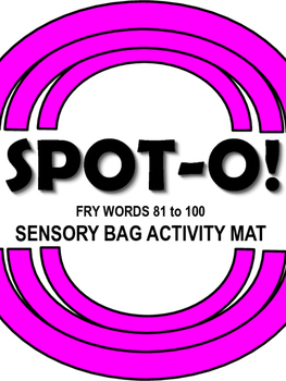Sight Words Spot-O! Fry Words 81 to 100 Sensory Bag Activity