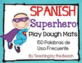 Sight Words Superhero Play Dough Mats-Spanish Palabras de Uso Frecuente